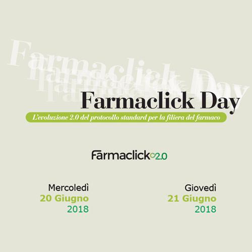 FARMACLICK DAY – il battesimo 2.0 del protocollo standard per la filiera del farmaco